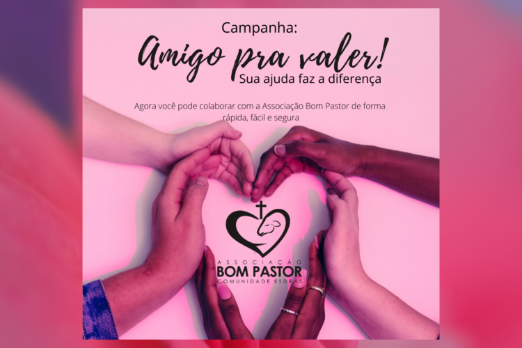 Campanha Amigo pra Valer! Sua ajuda faz a diferença!